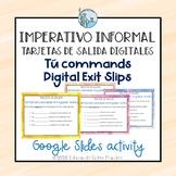 Informal Commands Digital Exit Slips Spanish Tu commands