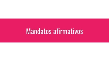 Informal Commands (affirmative and negative)