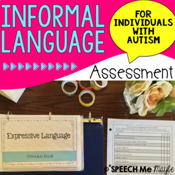 Informal Language Assessment for Individuals with Autism