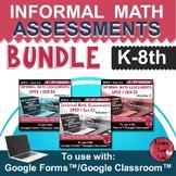 Informal Math Assessments (K-8)  BUNDLE Distance Learning  for Google Classroom™