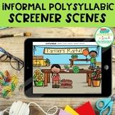 Informal Polysyllabic Word Screener Scenes