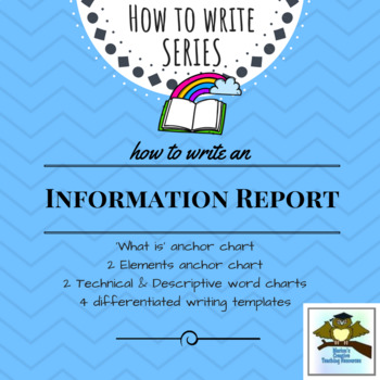 Information Report Writing Pack {5 Anchor Charts, 4 Differentiated Templates}