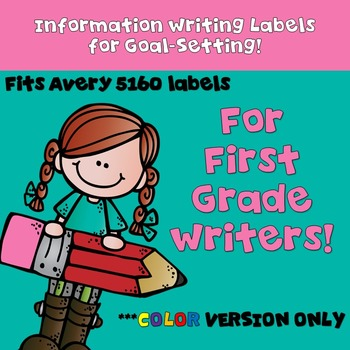 Goal Setting Labels Information Writing for First Grade Writers!  COLOR VERSION!