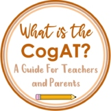 Information for Teachers about the Cognitive Abilities Test (CogAT)