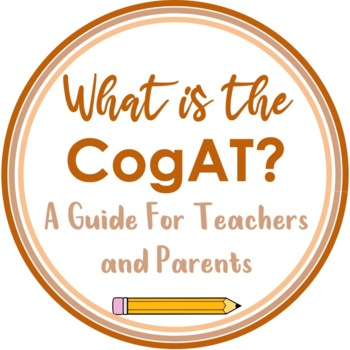 Information For Teachers About The Cognitive Abilities Test CogAT