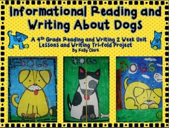 Informational Dog Writing and Reading 2 Week Project-  CCSS aligned