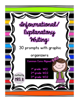Informational/Explanatory Writing: 30 Prompts with Graphic Organizers