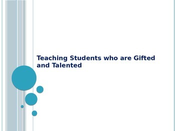 Informational Powerpoint on Teaching Students Who are Gifted and Talented