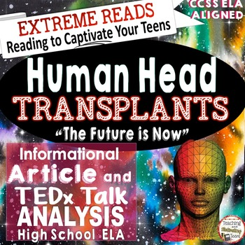 Informational Reading & TED Talks Lessons Head Transplant