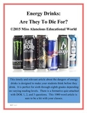 Informational Text Article: Energy Drinks: Are They To Die For?