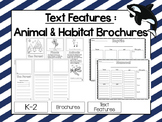 Text Features Using Brochures: Animals and Habitats