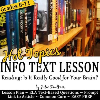 Nonfiction Close Reading Lesson on Hot Topics: Reading is Good for Your Brain