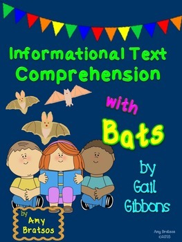 Informational Text Comprehension with Bats by Gail Gibbons