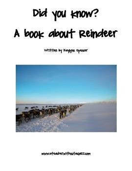 Informational Text:  Did You Know?  A Book about Reindeer