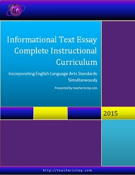 Informational Text Essay Complete Instructional Curriculum 6-12