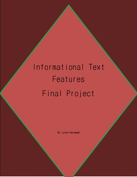 Informational Text Features End-of-Unit Project