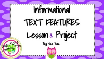 Informational Text Features Lesson and Project l Common Core Aligned