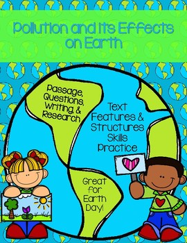 Informational Text Features & Structures: Pollution Earth Day Resource Pack