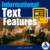 Informational Text Features Task Cards 3 (STAAR)
