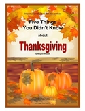 Informational Text for Thanksgiving--5 Things You Didn't Know about Thanksgiving
