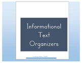 Informational Text Organizers