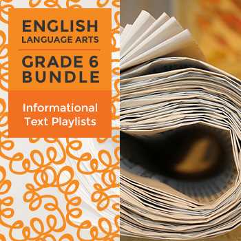 Informational Text Playlists - Complete Grade 6 Bundle