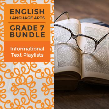 Informational Text Playlists - Complete Grade 7 Bundle