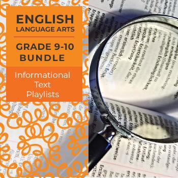 Informational Text Playlists - Complete Grades 9-10 Bundle