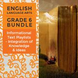 Informational Text Playlists - Integration of Knowledge & Ideas Bundle: Grade 6