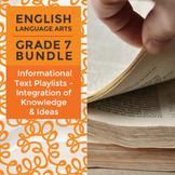 Informational Text Playlists - Integration of Knowledge & Ideas Bundle: Grade 7
