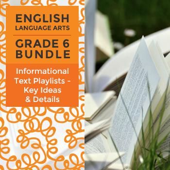 Informational Text Playlists - Key Ideas & Details Bundle for Grade 6