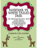 Informational Text: Reindeer vs. White Tailed Deer {Common Core Aligned}