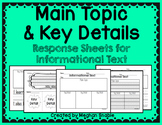 Informational Text Response Sheets- Main Topic & Key Details