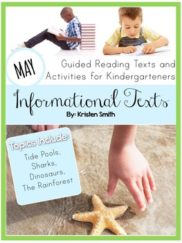 Informational Texts- Guided Reading Texts and Activities for Kinders (May)