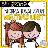 Informational Writing Unit FIFTH GRADE