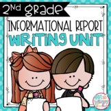 Informational Writing Unit SECOND GRADE