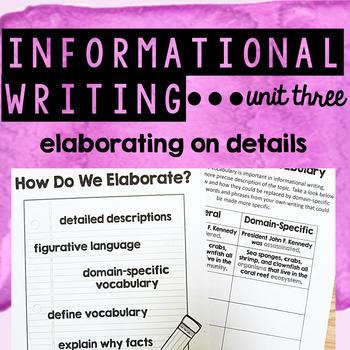 Informational Writing - Unit Three - Elaborating on Details