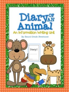 Informational Writing Unit: Diary of An Animal