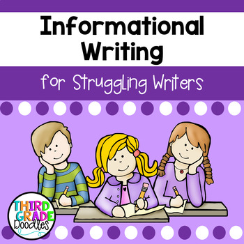 Informational Writing for Struggling Writers
