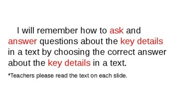 Informational text: Ask and answer questions about the key details in a text