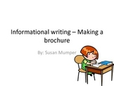 Informational writing - Making a brochure