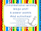 Informational writing mega unit ( mini lesson power points and activities)