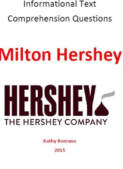 InformationalText and Comprehension Questions for Milton Hershey