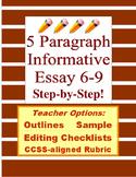 Informative 5 Paragraph Essay 6-10: Prewrite, Draft, Edit, Rubric; CCSS Aligned
