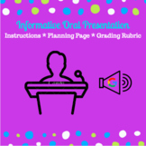 Informative Oral Presentation: Instructions, Planning Page, & Grading Rubric