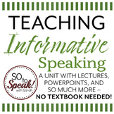 Informative Speech Unit (Up to 2 weeks of instruction!)