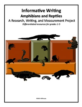 Informative Writing - Amphibians and Reptiles: Research, Write, and Measure