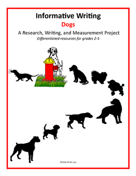 Informative Writing - Dogs: A Research, Writing, and Measurement Project