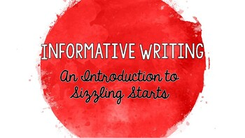 Informative Writing - Introduction to Sizzling Starts