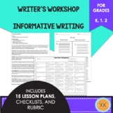 Writer's Workshop Informative Writing - Kindergarten, 1st, 2nd Grades